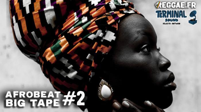 (reggae.fr)Reggae.fr vous offre l'Afrobeat Big Tape #2